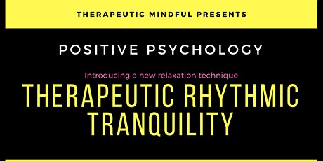 POSITIVE PSYCHOLOGY - THERAPEUTIC RHYTHMIC TRANQUILITY tickets