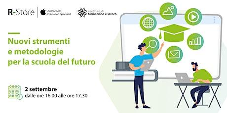 Nuovi strumenti e metodologie per la scuola del futuro biglietti