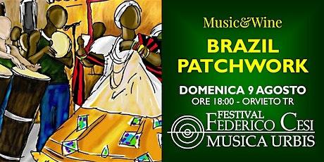 Music & Wine - Brazilian Patchwork biglietti