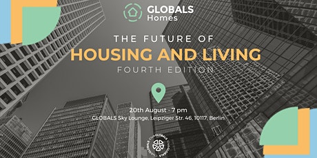 The Future of Housing and Living - Fourth Edition - GLOBALS Homes tickets