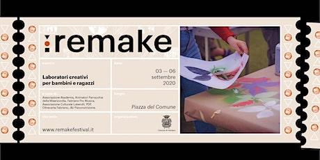 Remake 2020: Laboratori creativi per bambini e ragazzi biglietti