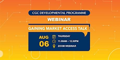 Gaining Market Access Talk Webinar - 06 August 2020 tickets