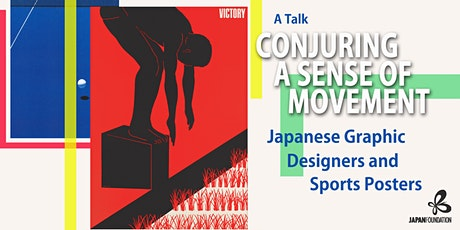 Conjuring A Sense of Movement - Japanese Graphic Designers & Sports Posters tickets