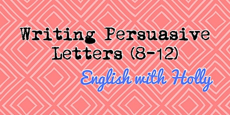 Writing Persuasive Letters Workshop (8-12) tickets