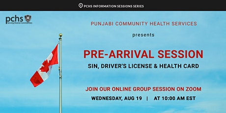 Pre-arrival Session on SIN, Driver's License, and Health Card tickets