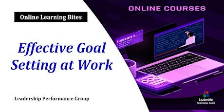 Effective Goal Setting at Work (Online - Run 5) tickets