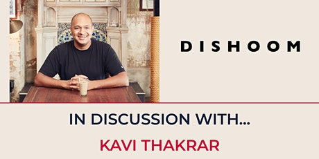 Alumni 100 - In Discussion with Kavi Thakrar, Dishoom tickets