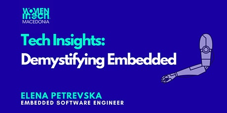 Tech Insights: Demystifying Embedded with Elena Petrevska tickets