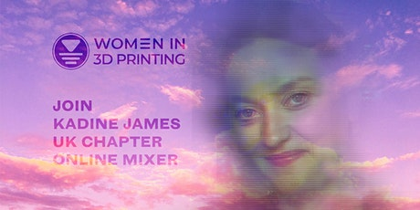 Women in 3D Printing UK Virtual Mixer tickets