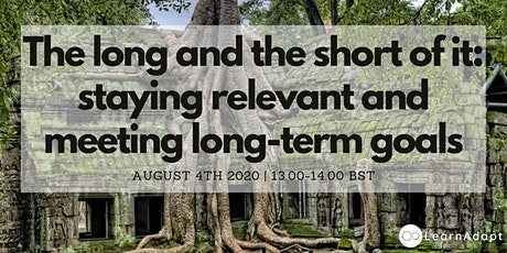 The long and the short of it: staying relevant and meeting long-term goals tickets
