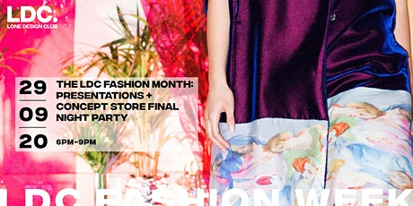 The LDC Fashion Month: Presentations + Concept Store Final Night Party tickets