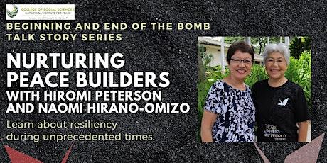 Nurturing Peace Builders: Hiromi Peterson and Naomi Hirano-Omizo tickets
