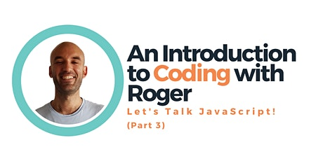 Free Coding 101 Workshop with Roger: Let's Talk JavaScript! (part III) tickets