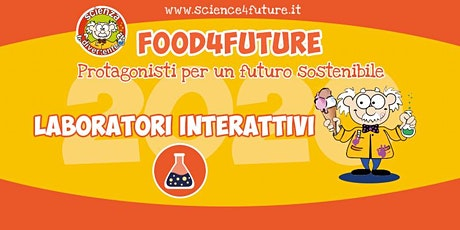 Laboratorio Food4Future - Biblioteca Ennio Flaiano biglietti