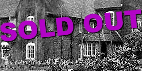 SOLD OUT The House That Cries Ghost Hunt Paranormal Eye UK tickets