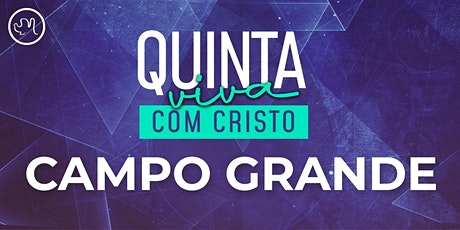 Quinta Viva com Cristo 06 Agosto | Campo Grande ingressos