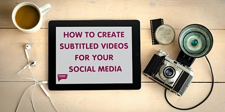How To Create Subtitled Videos For Your Social Media tickets