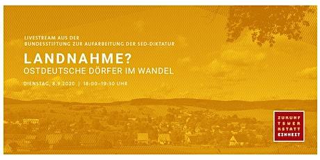 "Livestream: ""Landnahme? Ostdeutsche Dörfer im Wandel"" Tickets"