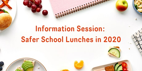 Information Session: Safer School Lunches in 2020 tickets