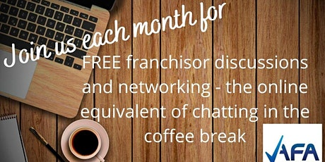 ONLINE FRANCHISOR DISCUSSION & NETWORKING BROUGHT TO YOU BY THE AFA tickets