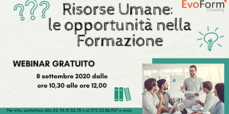 """Webinar Gratuito: """"Risorse Umane: le opportunità nella Formazione"""" biglietti"""