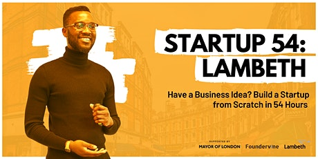 Startup 54: Lambeth - Build a Startup from Scratch tickets