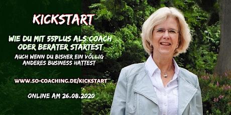KICKSTART - Wie du mit 55+ erfolgreich als Coach oder Berater startest Tickets