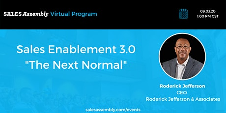 Sales Enablement 3.0 - The  NEXT Normal tickets