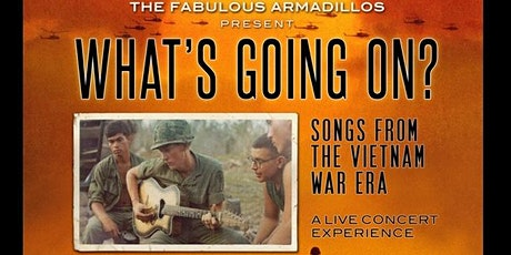 The Fabulous Armadillos Present: What's Going On? Songs of the Vietnam era. tickets