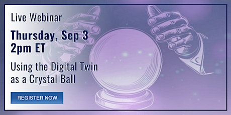Using the Digital Twin as a Crystal Ball tickets
