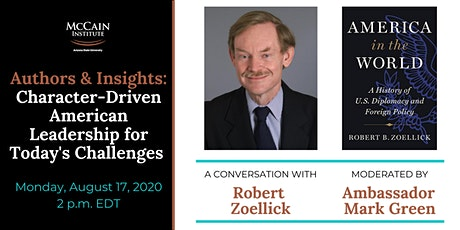 Character-Driven American Leadership for Today's Challenges:Robert Zoellick tickets