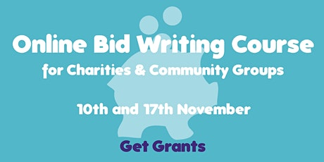 Online Bid-Writing for Charities and Community Groups Course - SOLD OUT! tickets