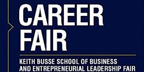 Keith Busse School of Business and Entrepreneurial Leadership Fair tickets