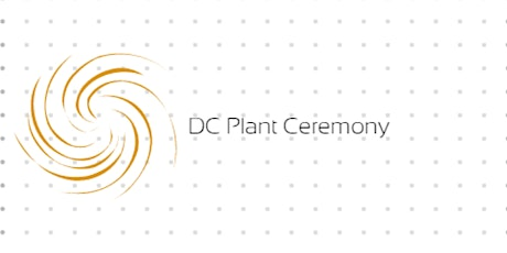 Secret DC Plant Ceremony Signup tickets