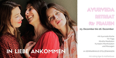 "Ayurveda Retreat ""In Liebe Ankommen"" Tickets"