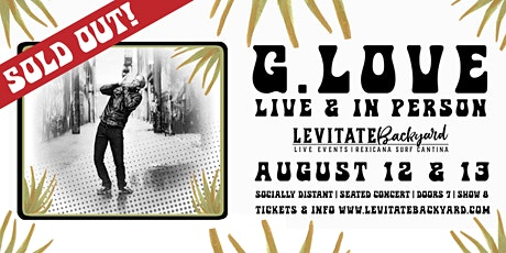 G. Love Solo Acoustic BeachSide Blues @ Levitate Backyard - 8.12.2020 tickets