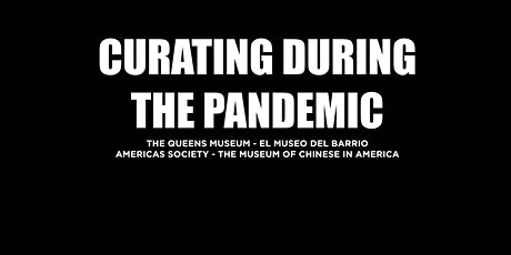 Curating During the Pandemic tickets
