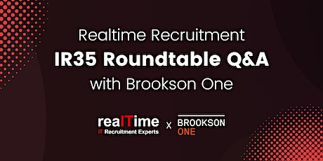 Realtime Recruitment - IR35  Roundtable Q&A with Brookson tickets
