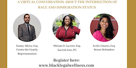 Black Legal Wellness Forum: Race and Immigration tickets