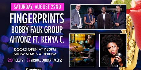 FINGERPRINTS | BOBBY FALK GROUP | AHYONZ featuring KENYA C. on 8/22/2020. tickets