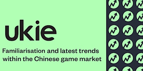 familiarisation and latest trends within the  Chinese game market tickets
