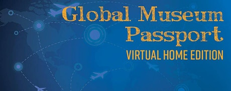 Global Museum Passport: Virtual Home Edition tickets