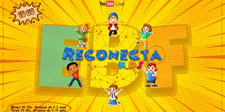 [06 - 11 anos] EBF - RECONECTA KIDS tickets