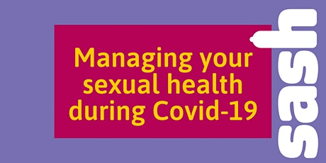 Managing your sexual health during Covid-19 - what has changed? tickets