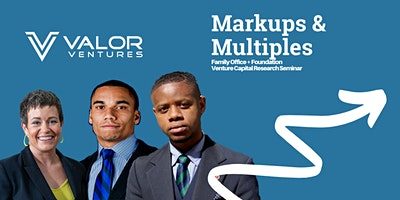 Markups and Multiples: Seminar for Foundation & Family Office Investors