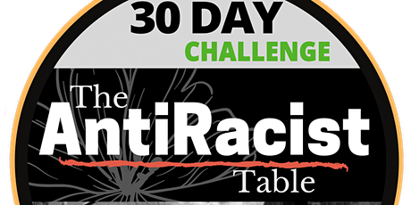The AntiRacist Table 30 Day Challenge tickets