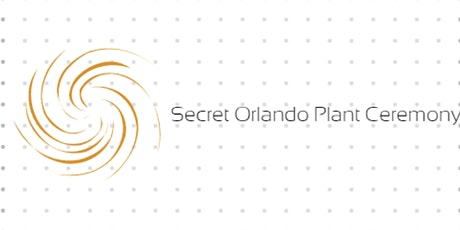 Secret Orlando Plant Ceremony Signup tickets