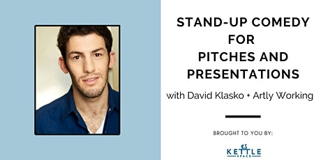 Stand-Up Comedy for Pitches and Presentations with Artly Working tickets