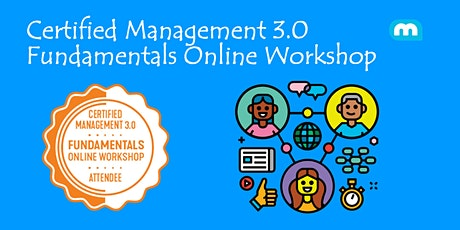 Certified  Management 3.0 - Fundamentals Online Workshop (Weekday) tickets