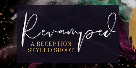 Revamped: A Reception Styled Shoot tickets